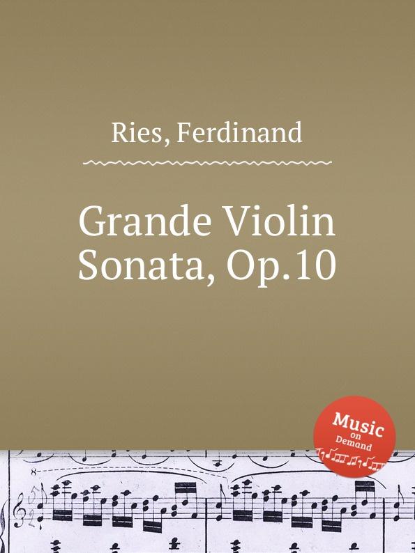 цена F. Ries Grande Violin Sonata, Op.10 в интернет-магазинах