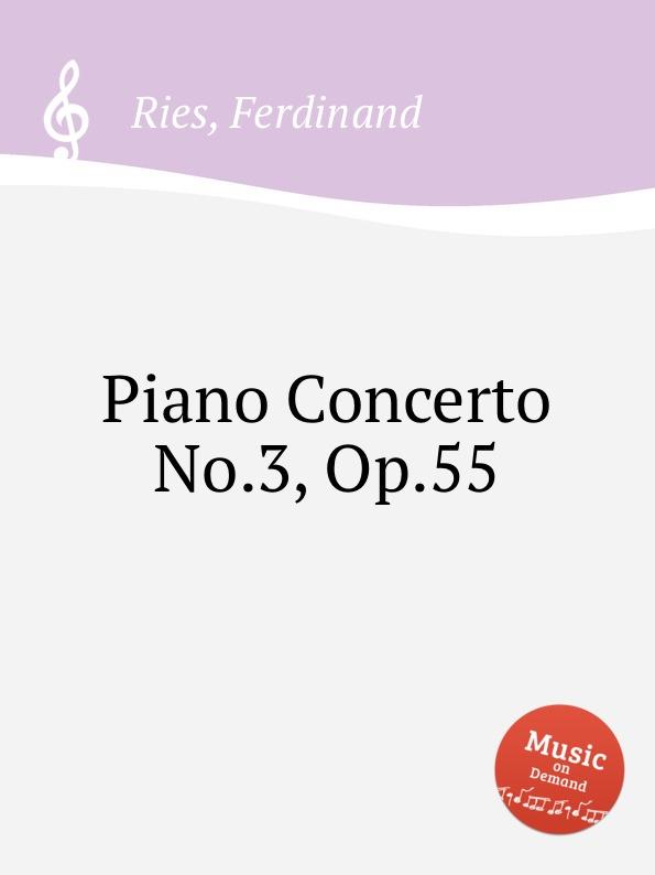 лучшая цена F. Ries Piano Concerto No.3, Op.55