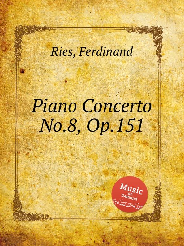 лучшая цена F. Ries Piano Concerto No.8, Op.151