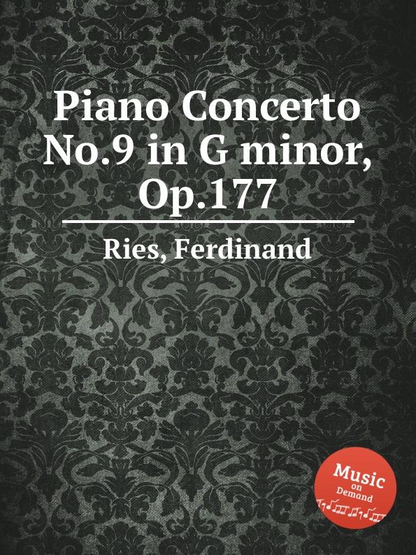 лучшая цена F. Ries Piano Concerto No.9 in G minor, Op.177