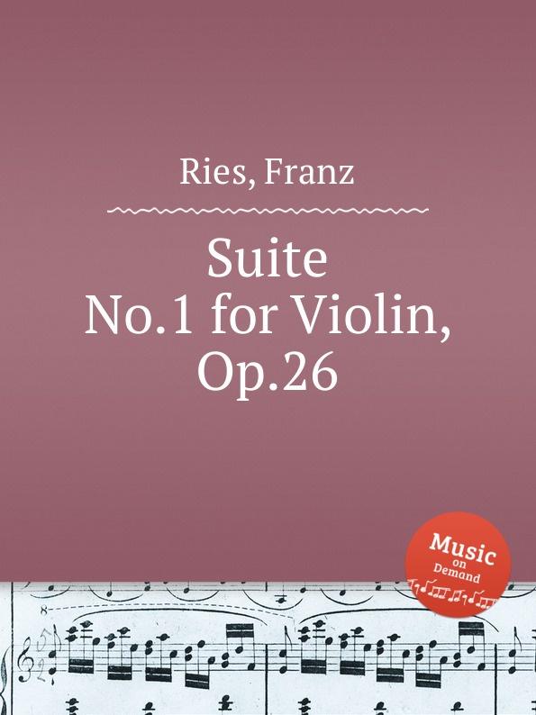цена F. Ries Suite No.1 for Violin, Op.26 в интернет-магазинах