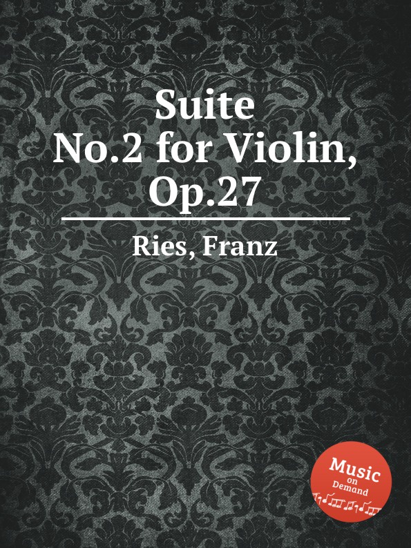 F. Ries Suite No.2 for Violin, Op.27 h s oakeley suite no 1 op 27