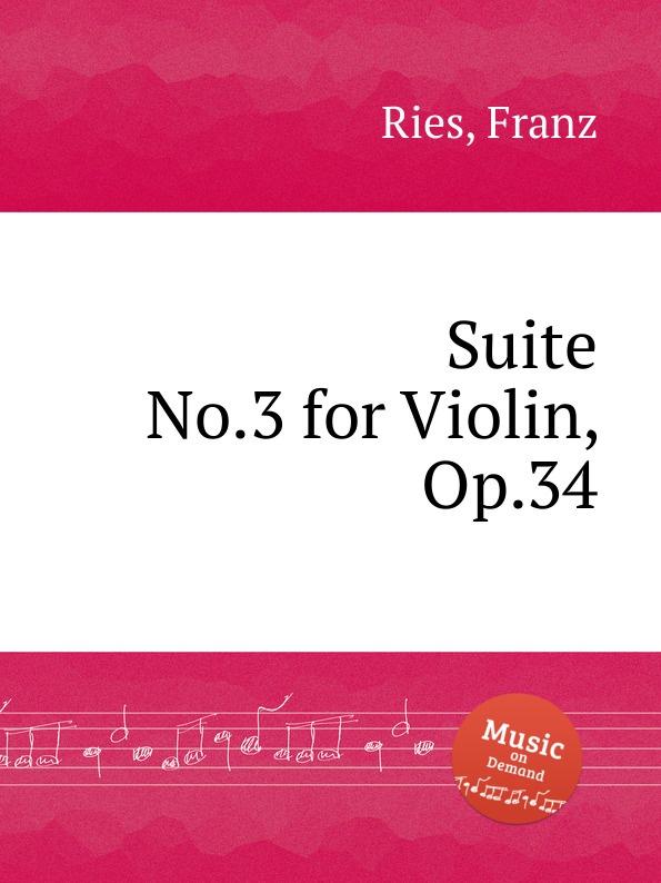цена F. Ries Suite No.3 for Violin, Op.34 в интернет-магазинах