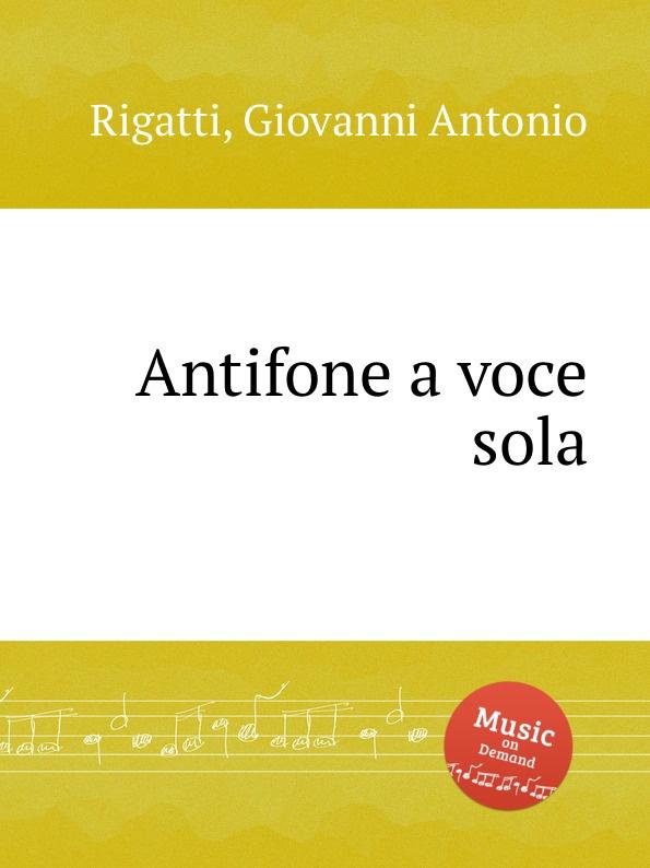 G.A. Rigatti Antifone a voce sola g b bassani cantate a voce sola