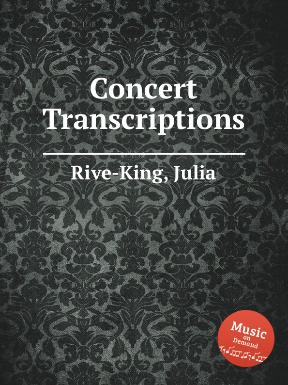 лучшая цена J. Rive-King Concert Transcriptions