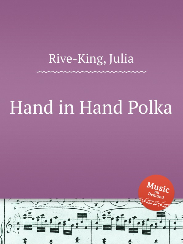 лучшая цена J. Rive-King Hand in Hand Polka