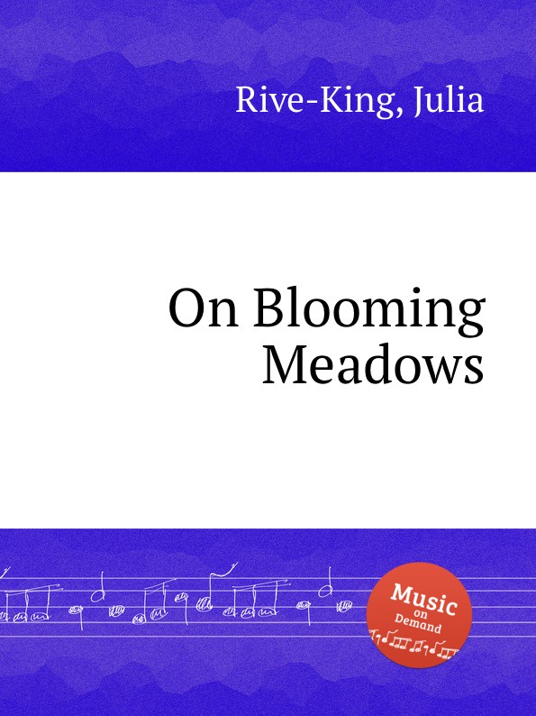 лучшая цена J. Rive-King On Blooming Meadows