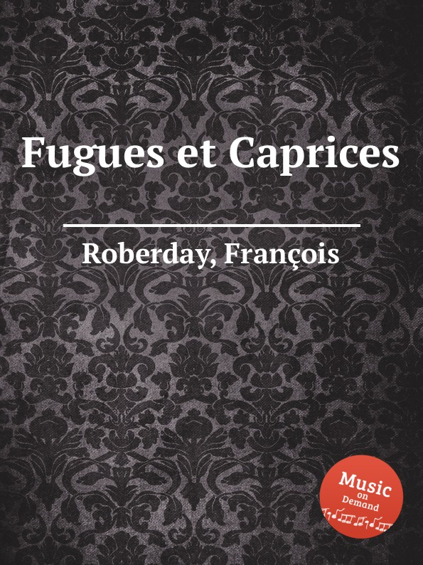F. Roberday Fugues et Caprices