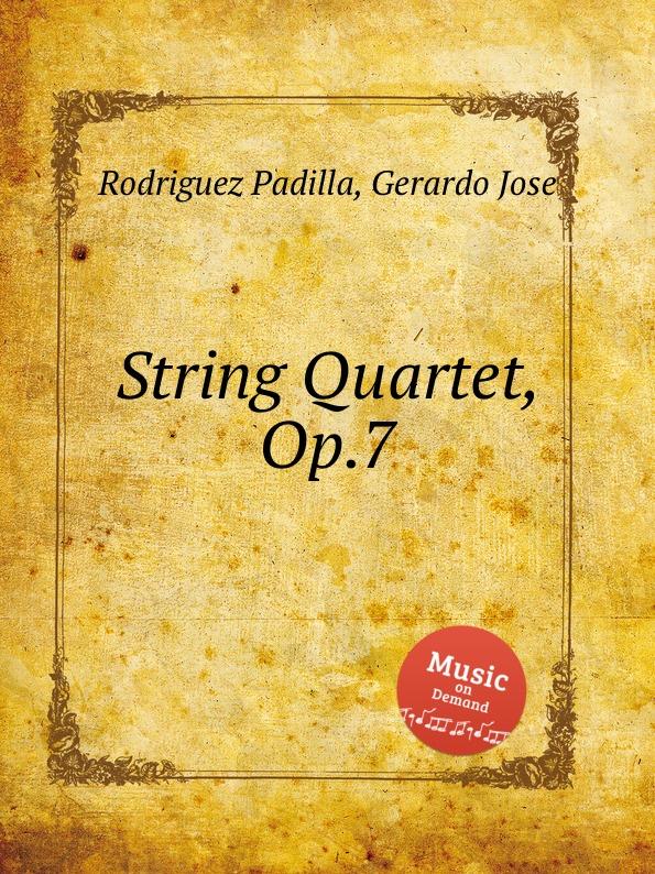 G.J.R. Padilla String Quartet, Op.7 g j r padilla string quartet op 7
