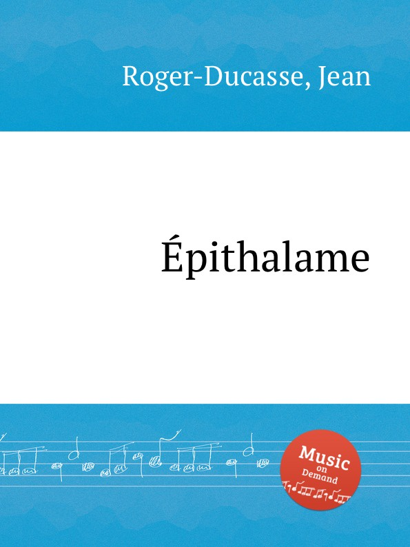 J. Roger-Ducasse еpithalame j roger ducasse variations sur un choral