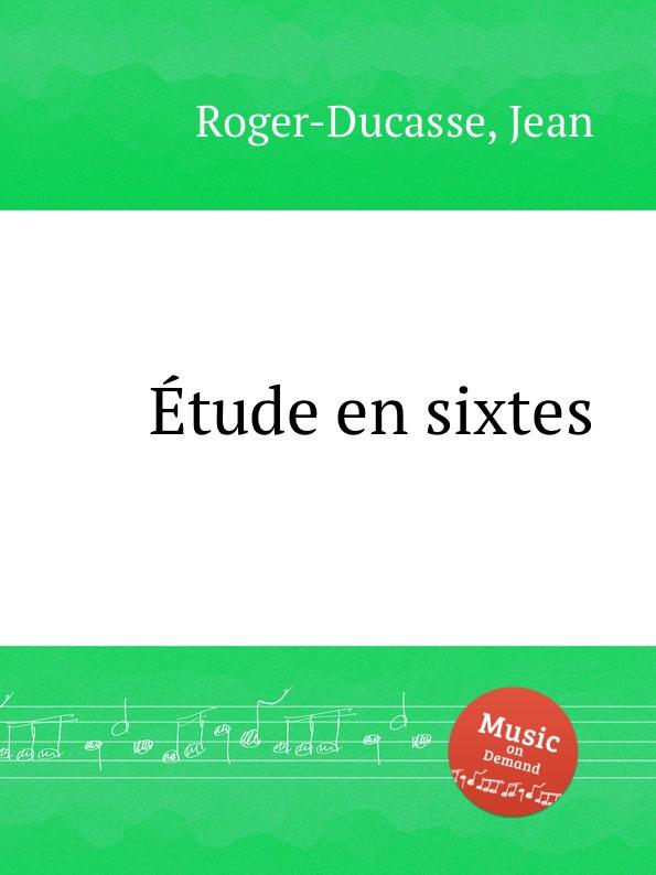 J. Roger-Ducasse еtude en sixtes j roger ducasse variations sur un choral