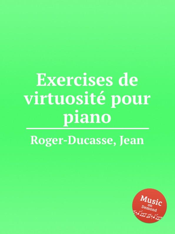 лучшая цена J. Roger-Ducasse Exercises de virtuositе pour piano