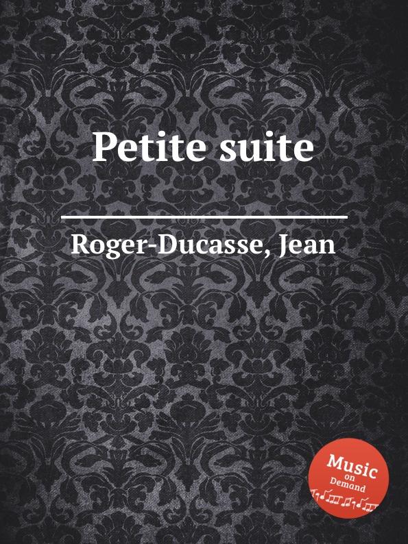 лучшая цена J. Roger-Ducasse Petite suite