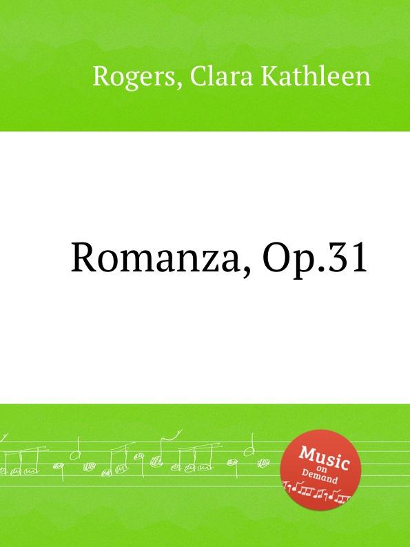C.K. Rogers Romanza, Op.31