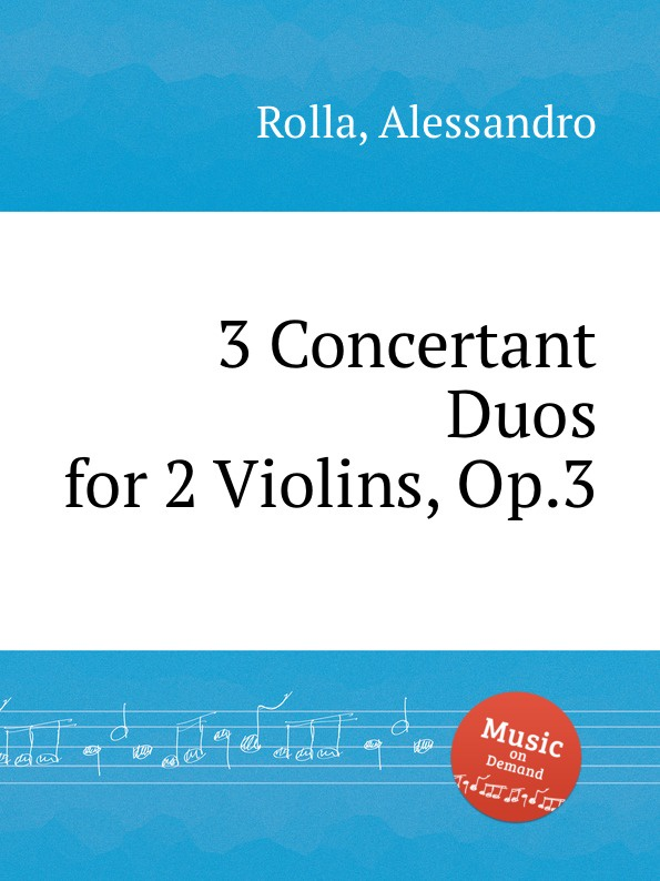 A. Rolla 3 Concertant Duos for 2 Violins, Op.3