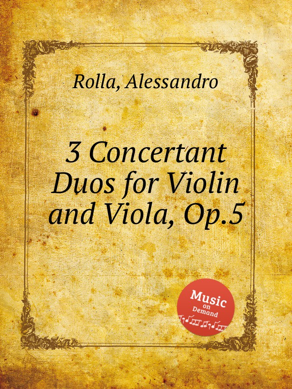 A. Rolla 3 Concertant Duos for Violin and Viola, Op.5 a rolla 3 little duos for violin and viola op 17