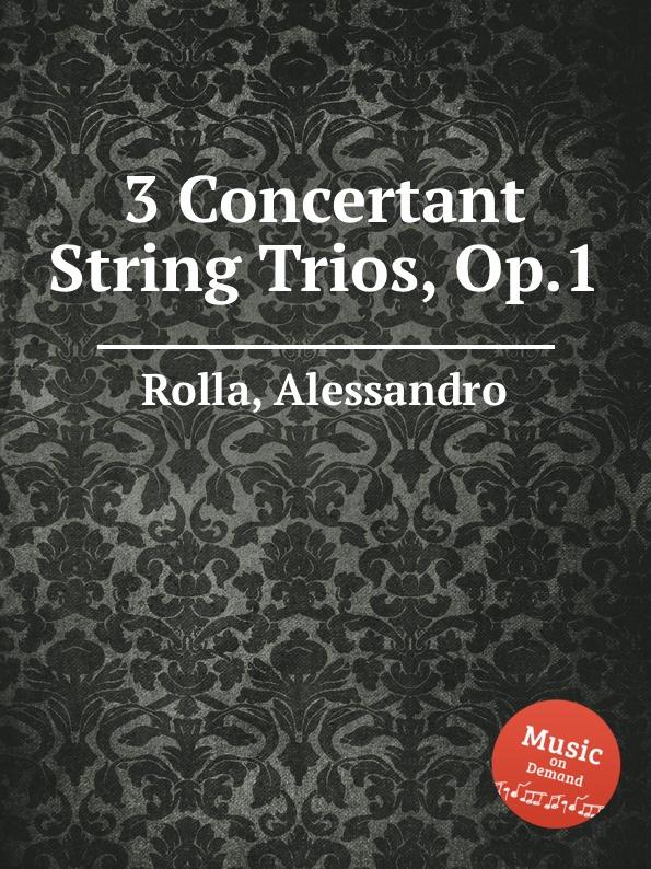 A. Rolla 3 Concertant String Trios, Op.1 f a hoffmeister 3 string trios op 37