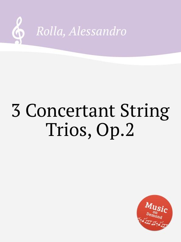 A. Rolla 3 Concertant String Trios, Op.2 f a hoffmeister 3 string trios op 37