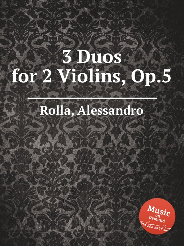A. Rolla 3 Duos for 2 Violins, Op.5