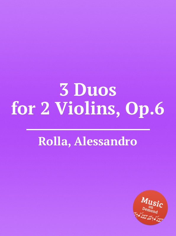 A. Rolla 3 Duos for 2 Violins, Op.6