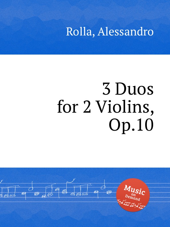 A. Rolla 3 Duos for 2 Violins, Op.10
