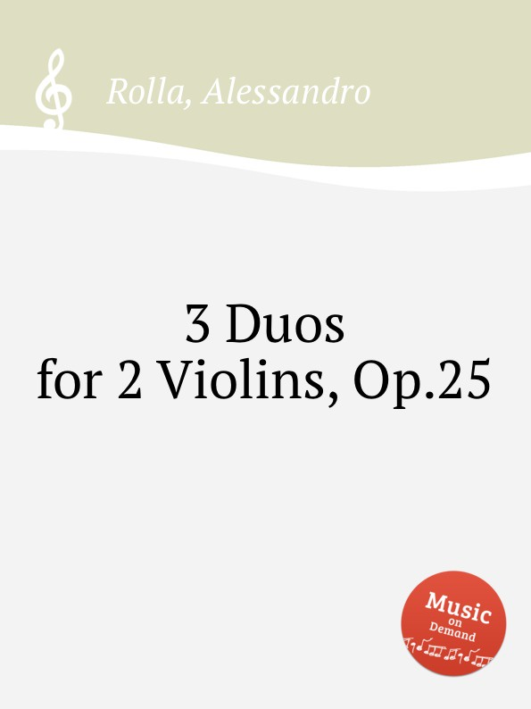 A. Rolla 3 Duos for 2 Violins, Op.25
