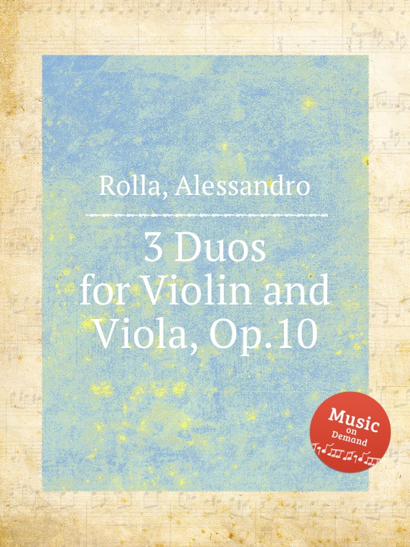 A. Rolla 3 Duos for Violin and Viola, Op.10 a rolla 3 little duos for violin and viola op 17