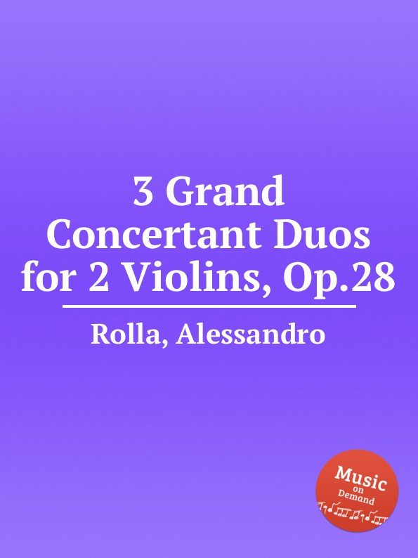 A. Rolla 3 Grand Concertant Duos for 2 Violins, Op.28