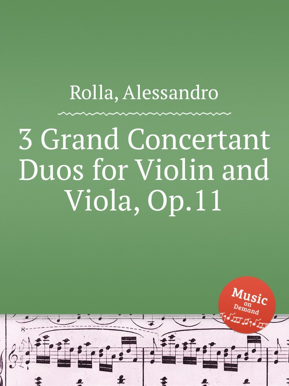A. Rolla 3 Grand Concertant Duos for Violin and Viola, Op.11 a rolla 3 little duos for violin and viola op 17