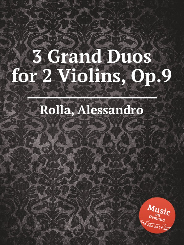 A. Rolla 3 Grand Duos for 2 Violins, Op.9 n p jensen 3 duos for 2 flutes op 9