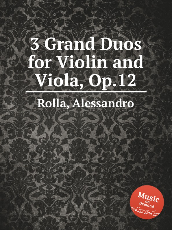 A. Rolla 3 Grand Duos for Violin and Viola, Op.12 j f mazas 12 violin duos op 38