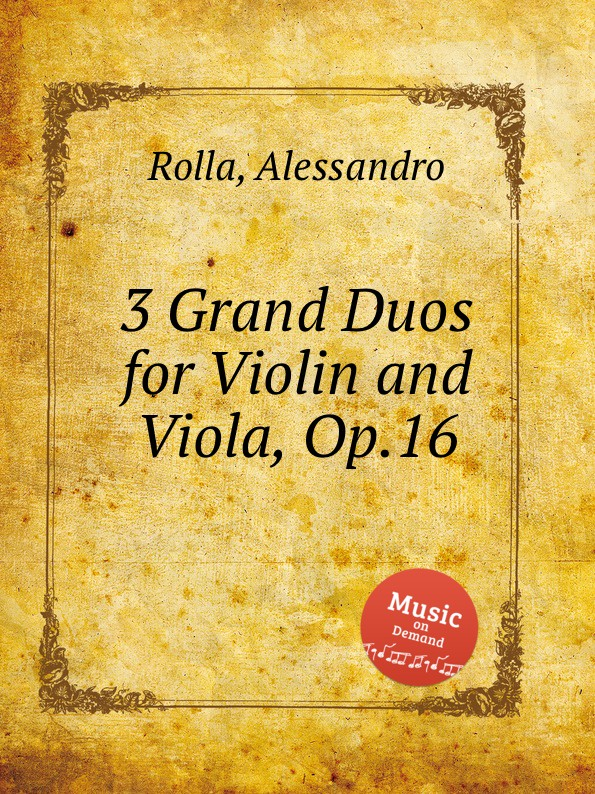 A. Rolla 3 Grand Duos for Violin and Viola, Op.16 a rolla 3 little duos for violin and viola op 17