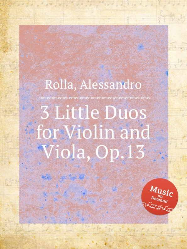 A. Rolla 3 Little Duos for Violin and Viola, Op.13 a rolla 3 little duos for violin and viola op 17