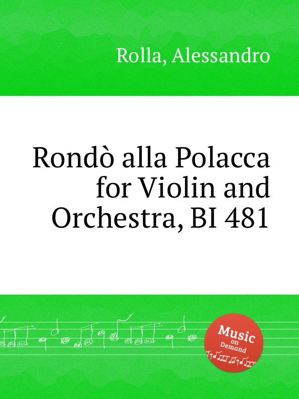 цена A. Rolla Rondo alla Polacca for Violin and Orchestra, BI 481 в интернет-магазинах