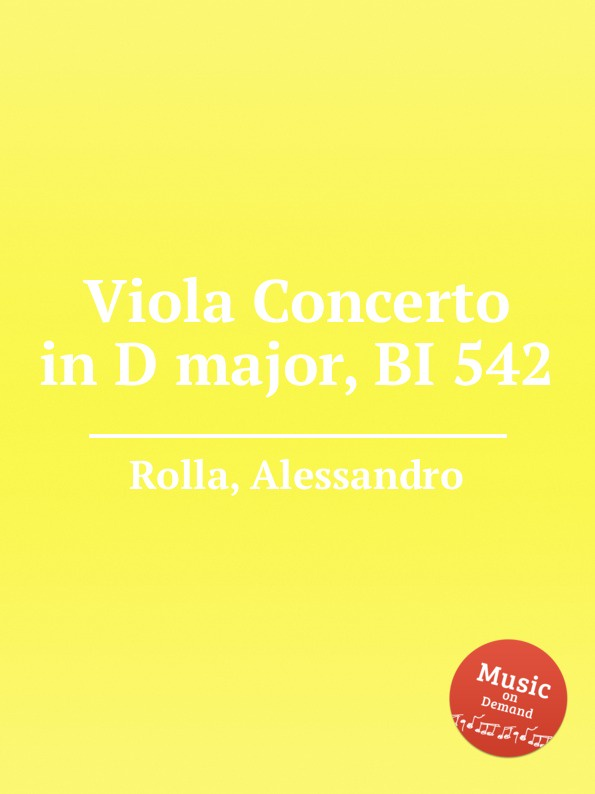 A. Rolla Viola Concerto in D major, BI 542 a rolla viola concerto in e flat major bi 545