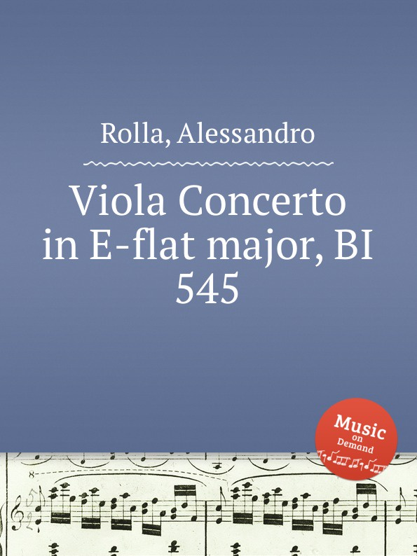 A. Rolla Viola Concerto in E-flat major, BI 545 a rolla viola concerto in e flat major bi 545