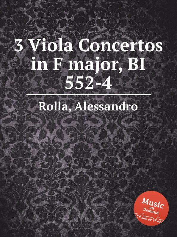 A. Rolla 3 Viola Concertos in F major, BI 552-4 a rolla viola concerto in e flat major bi 545