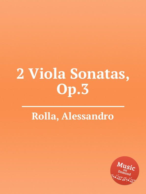 лучшая цена A. Rolla 2 Viola Sonatas, Op.3