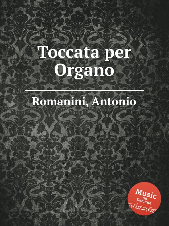 A. Romanini Toccata per Organo a soderini 2 canzoni per organo