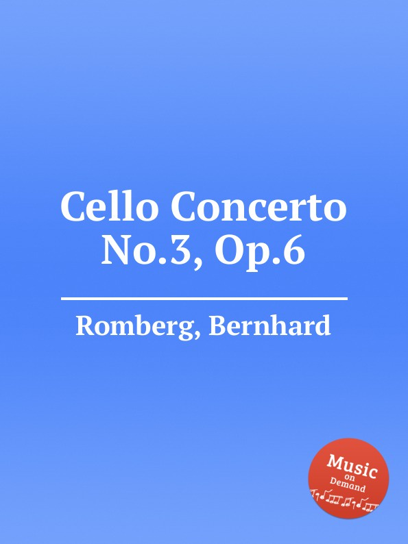 B. Romberg Cello Concerto No.3, Op.6 f neruda cello concerto no 3 op 60