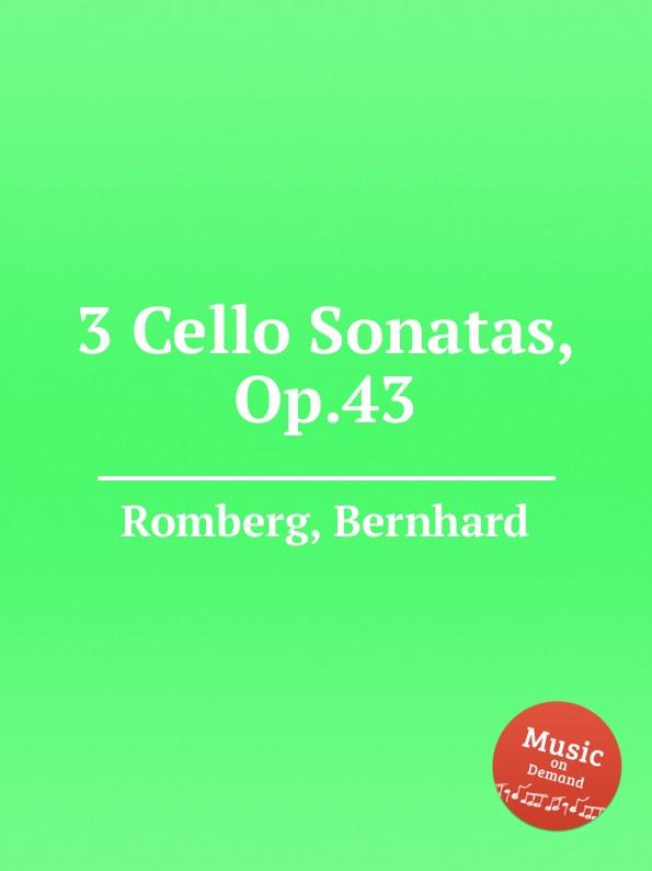B. Romberg 3 Cello Sonatas, Op.43 b romberg 3 grand sonatas for harp op 5