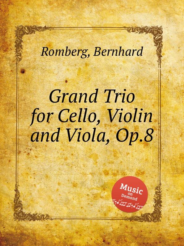 B. Romberg Grand Trio for Cello, Violin and Viola, Op.8