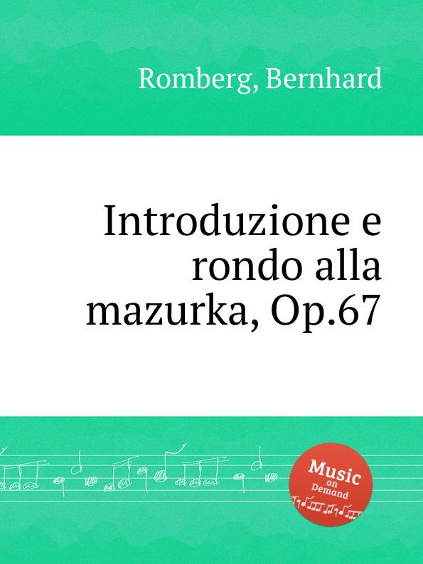 B. Romberg Introduzione e rondo alla mazurka, Op.67 alla reed orchestra