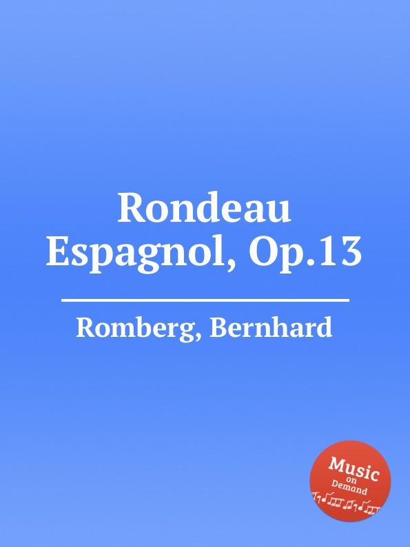 B. Romberg Rondeau Espagnol, Op.13