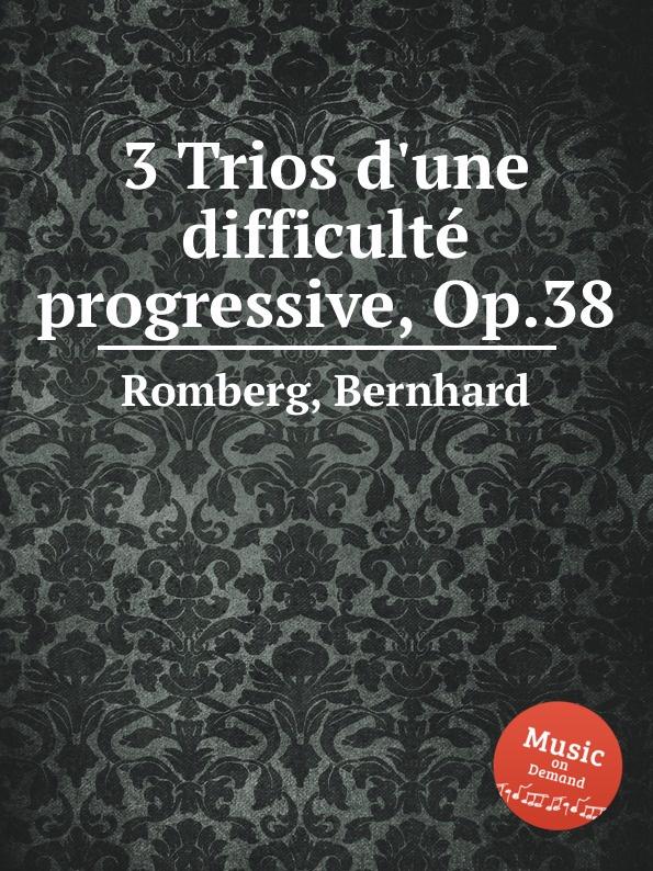 лучшая цена B. Romberg 3 Trios d.une difficultе progressive, Op.38