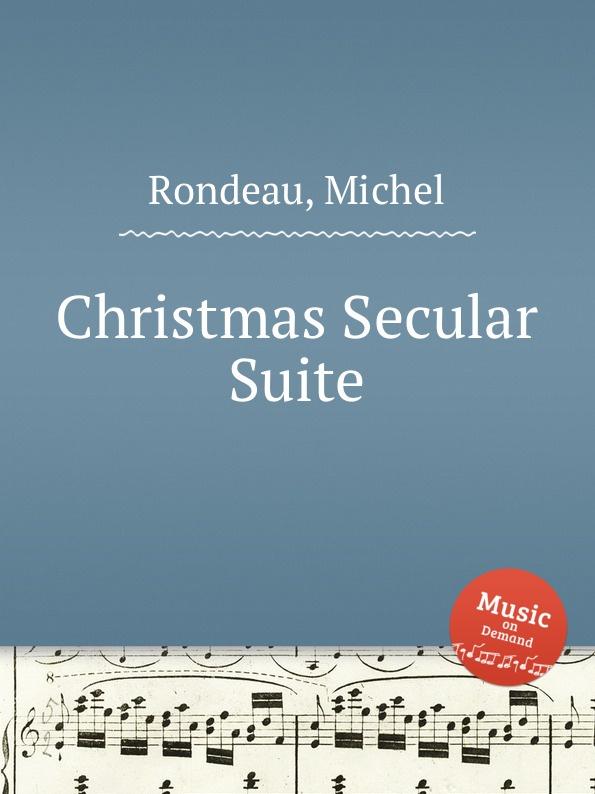 цена M. Rondeau Christmas Secular Suite в интернет-магазинах