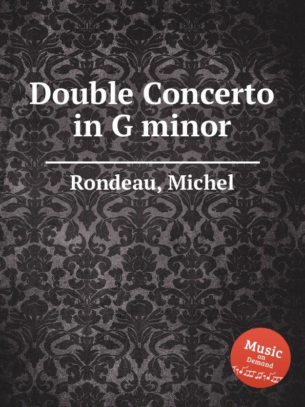 M. Rondeau Double Concerto in G minor m greene lesson in g minor