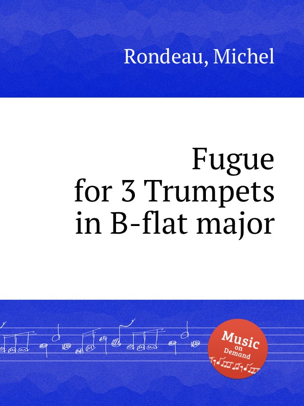 M. Rondeau Fugue for 3 Trumpets in B-flat major m rondeau toccata and fugue in b flat major