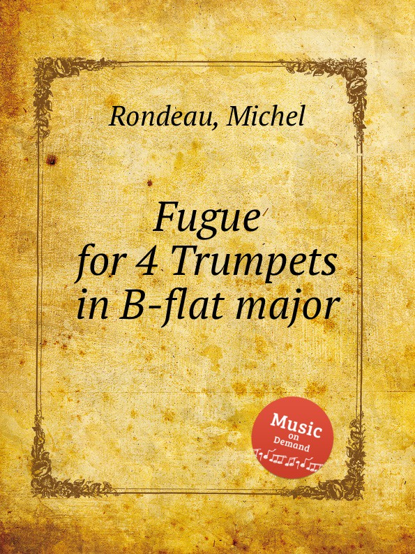 M. Rondeau Fugue for 4 Trumpets in B-flat major m rondeau cantata in d major
