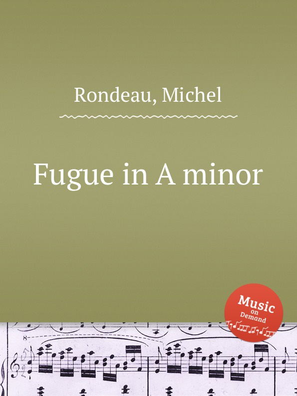 M. Rondeau Fugue in A minor m rondeau in christ